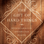 """The Gift of Hard Things"" – Book Excerpt"