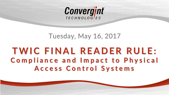 Convergint Technologies TWIC final reader rule header image