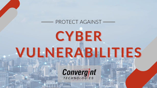 Protect against cyber vulnerabilities