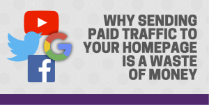 Why sending paid traffic to your home page isn't a good idea