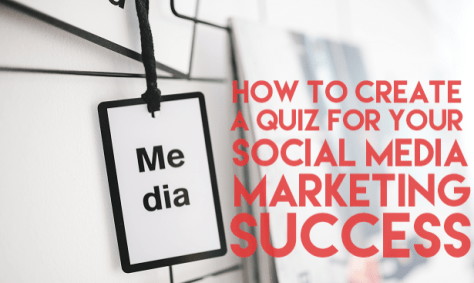 How To Use Quizzes In Your Social Media Marketing Strategies