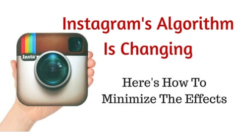Instagram's Algorithm Is Changing Here's What You Need To Know