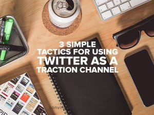 Twitter as a Traction Channel