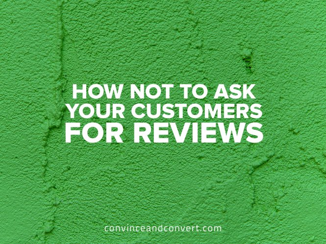 How Not to Ask Your Customers for Reviews