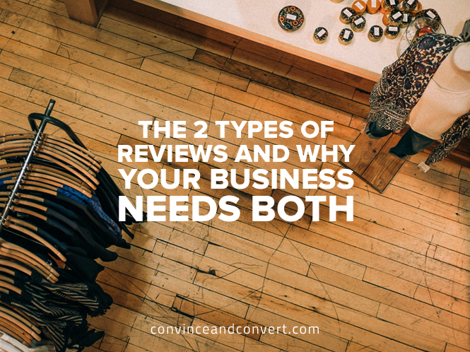 the-2-types-of-reviews-and-why-your-business-needs-both