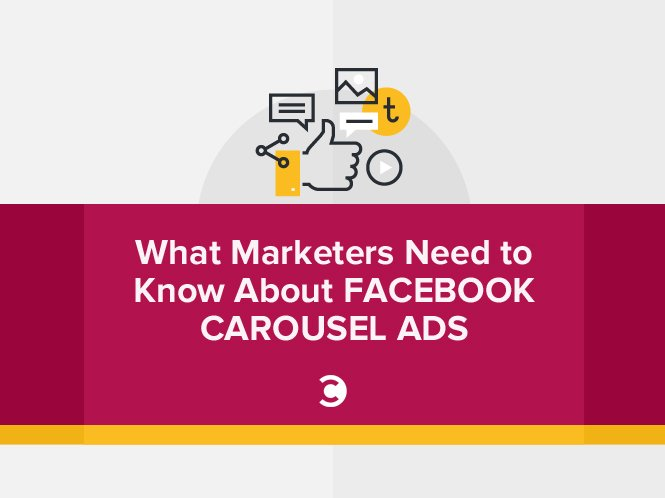 What Marketers Need to Know About Facebook Carousel Ads