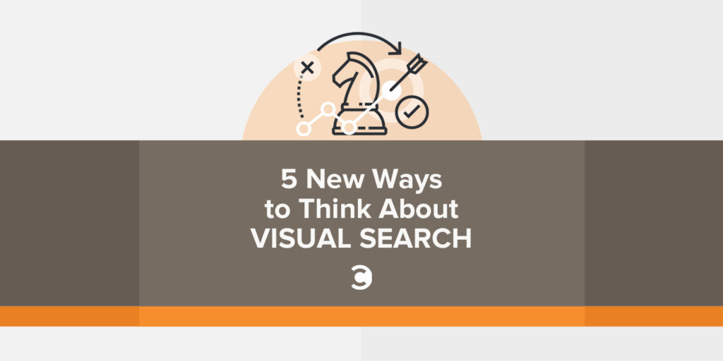 5 New Ways to Think About Visual Search