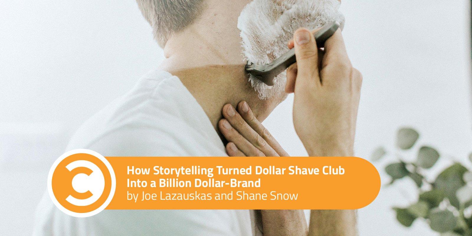 How Storytelling Turned Dollar Shave Club Into a Billion Dollar-Brand