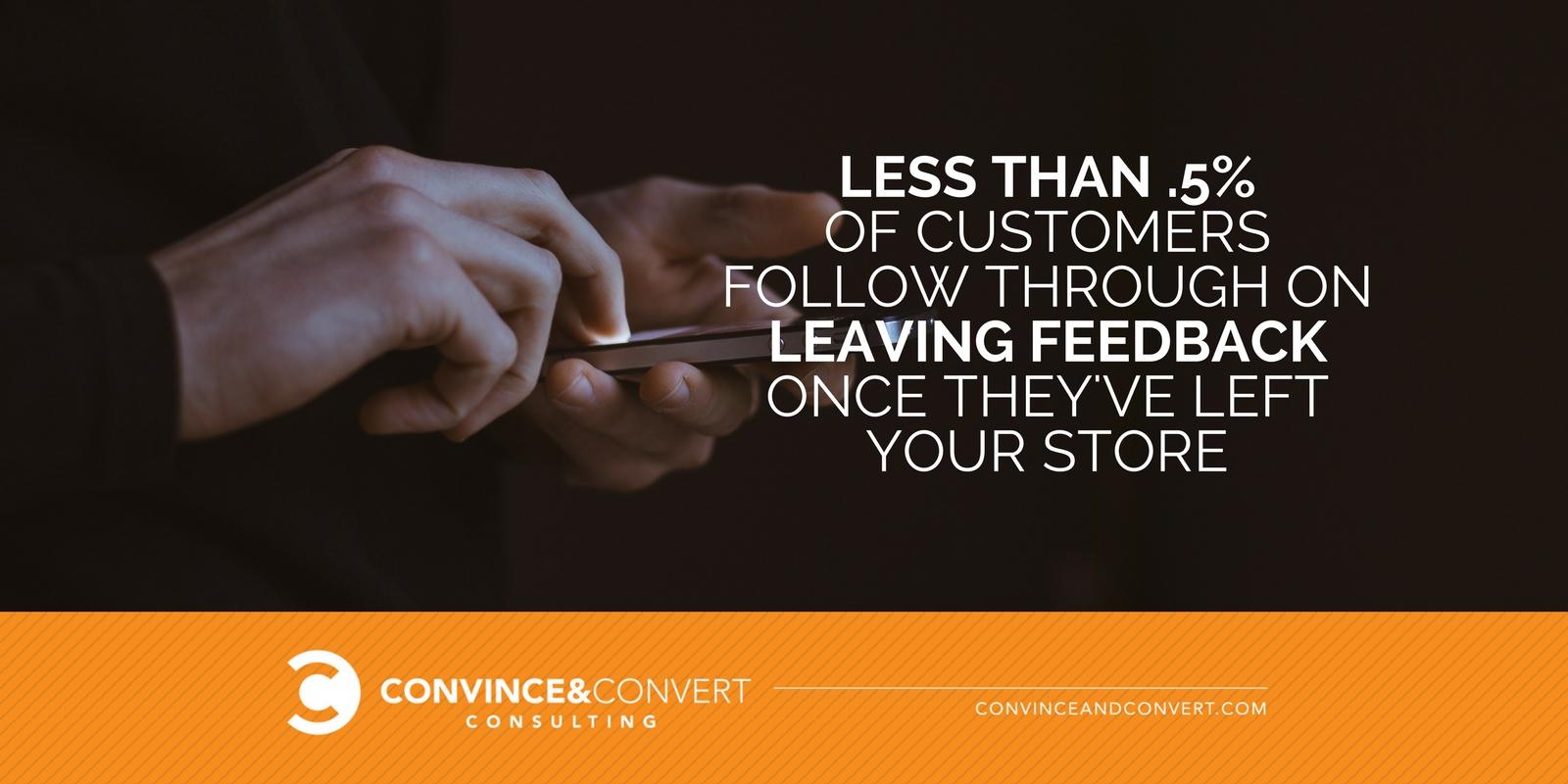 Very few customers follow through on leaving feedback
