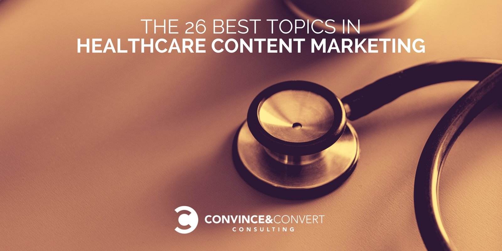 The 26 Best Topics in Healthcare Content Marketing