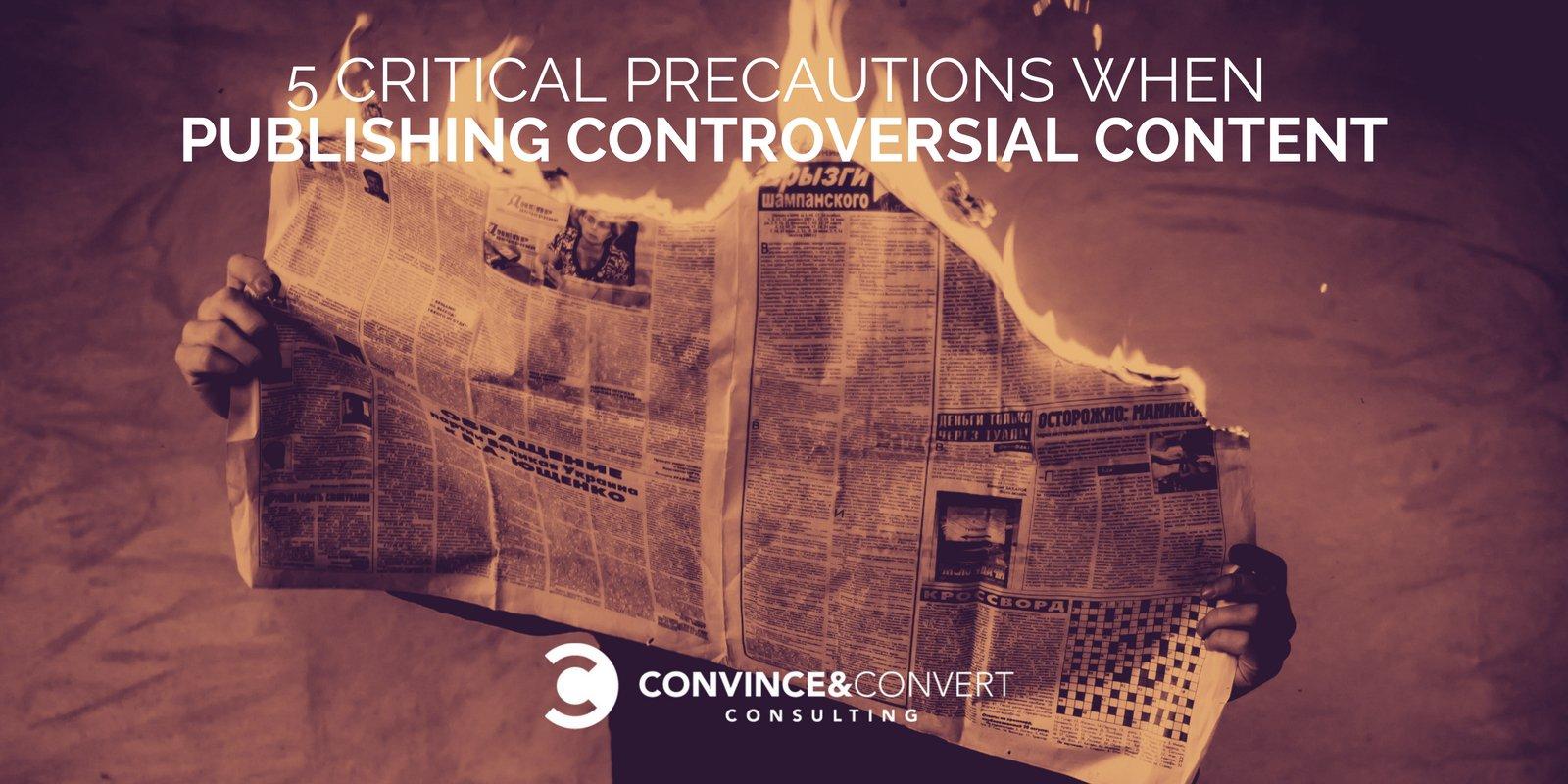 5 Critical Precautions When Publishing Controversial Content