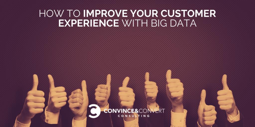improve customer experience big data
