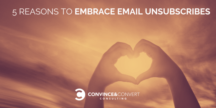 5 Reasons to Embrace Email Unsubscribes