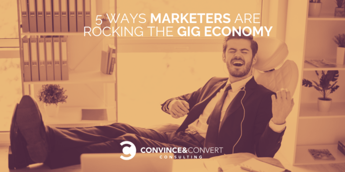 5 Ways Marketers Are Rocking the Gig Economy