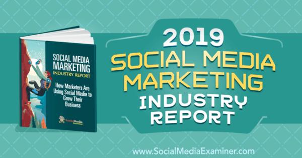 social media marketers use of social media 2019