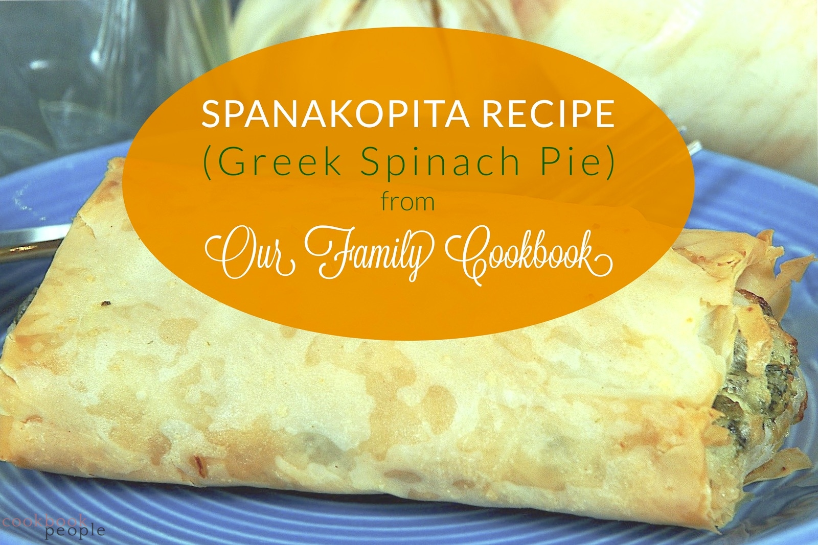 Spanakopita greek spinach filo parcel with title: Spinakopita (Greek Spinach Pie) from Our Family Cookbook