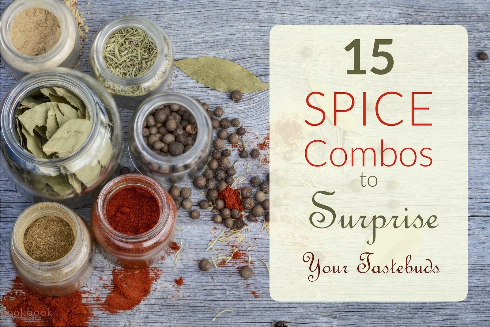 jars of spices and sprinkled spices on grey surface with title: 15 Spice Combos to Surprise Your Tastebuds