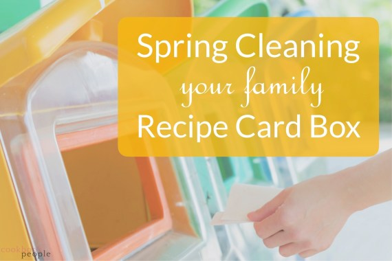 Woman's hand putting paper in recyling container with text: Spring Cleaning Your Family Recipe Card Box