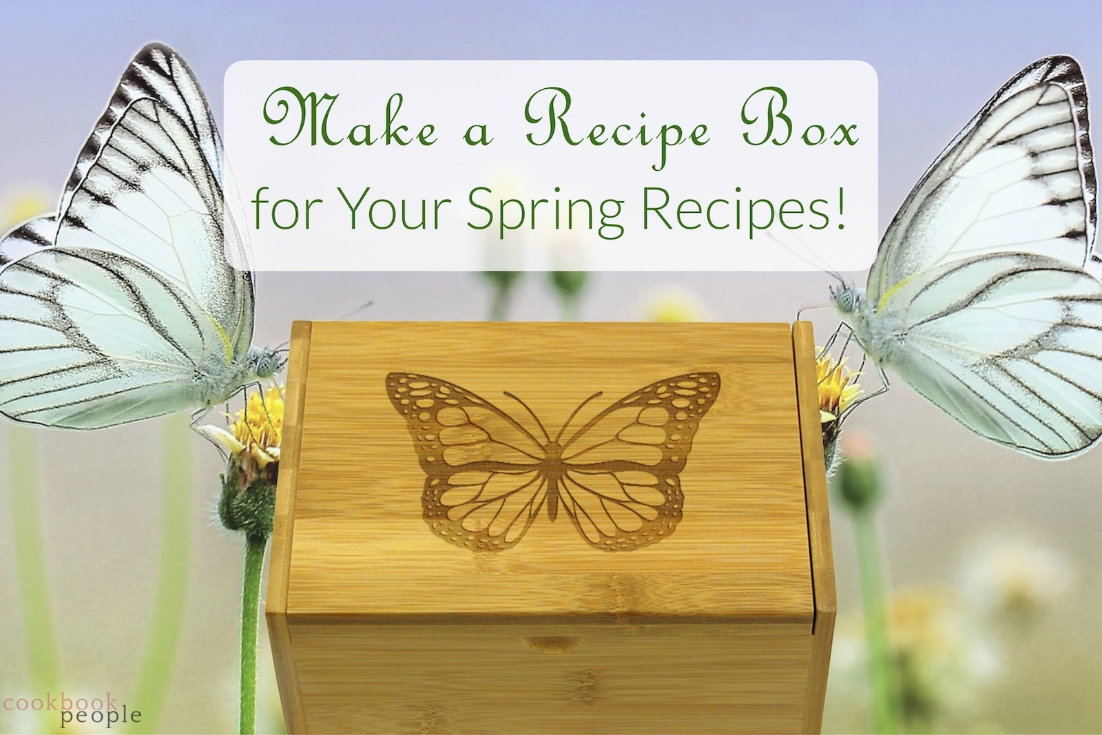 Make a Recipe Box For Your Spring Recipes!