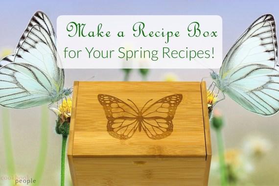 Make a Recipe Box For Your Spring Recipes!