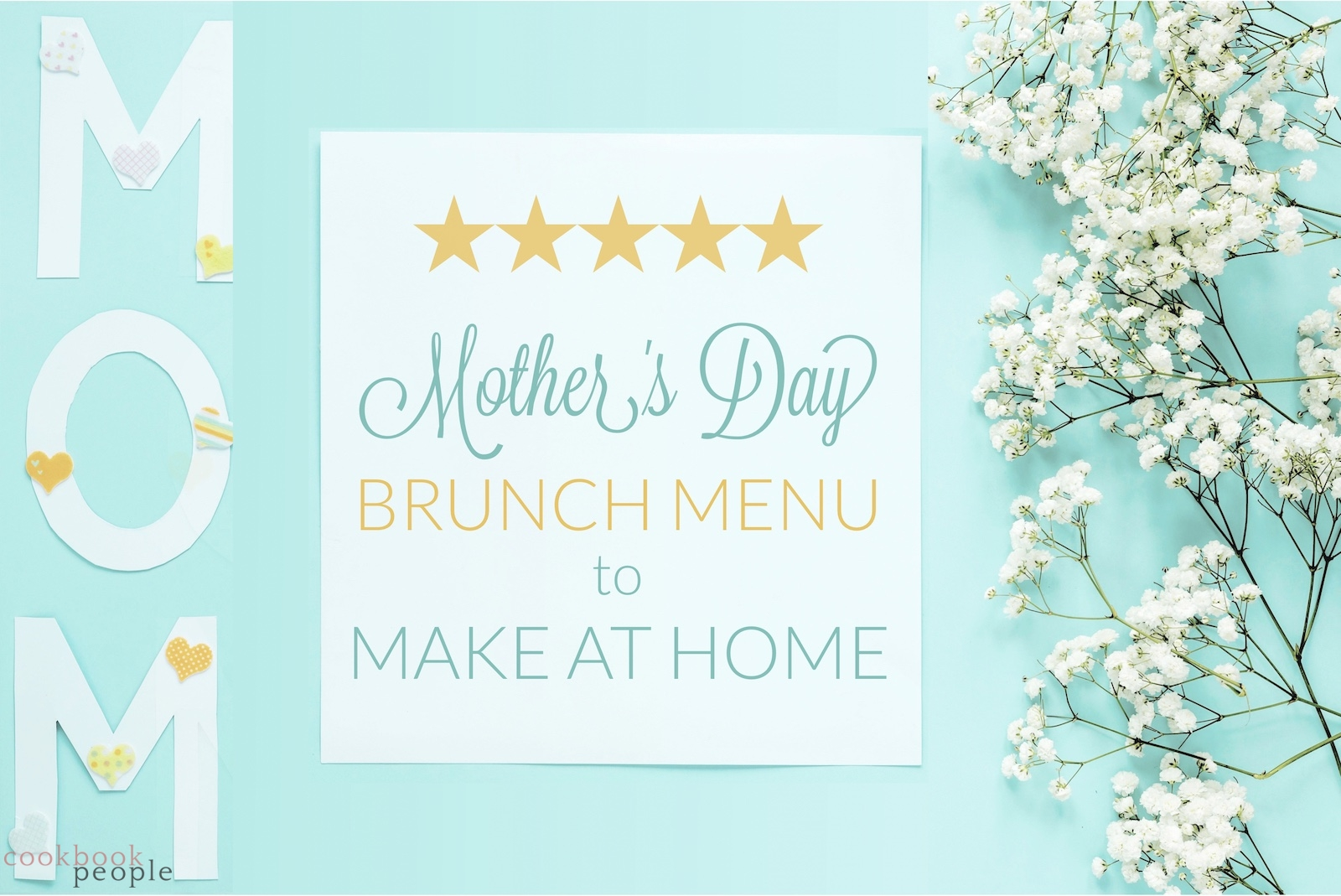Mom in paper letters with flowers and title: 5-Star Mother's Day Brunch Menu to Make at Home