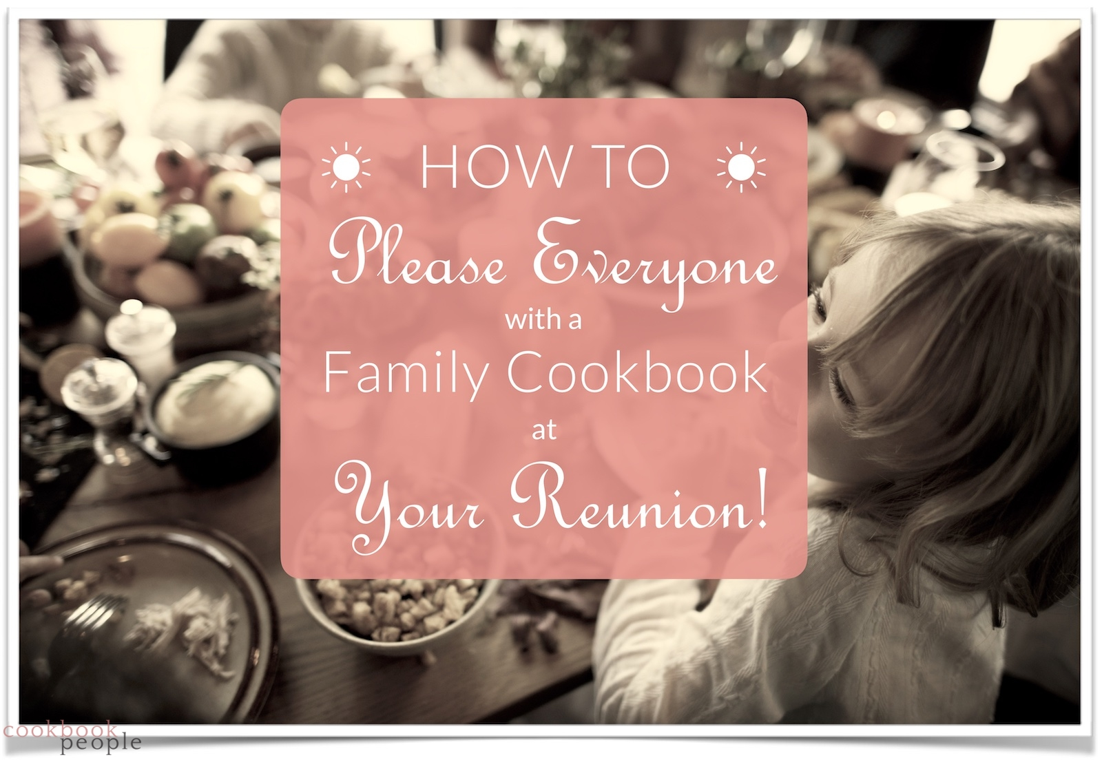 child laughing at party table with title: How to Please Everyone with a Family Cookbook at Your Reunion!