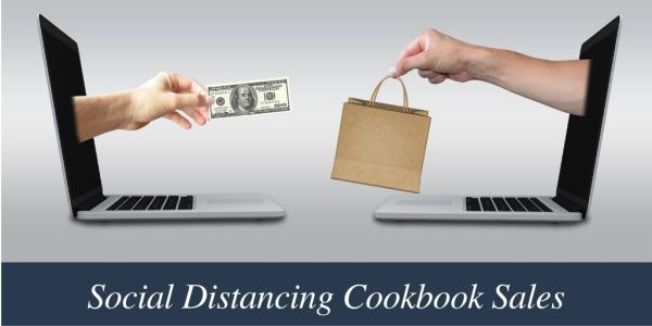 Suggestions for cookbook sales while social distancing