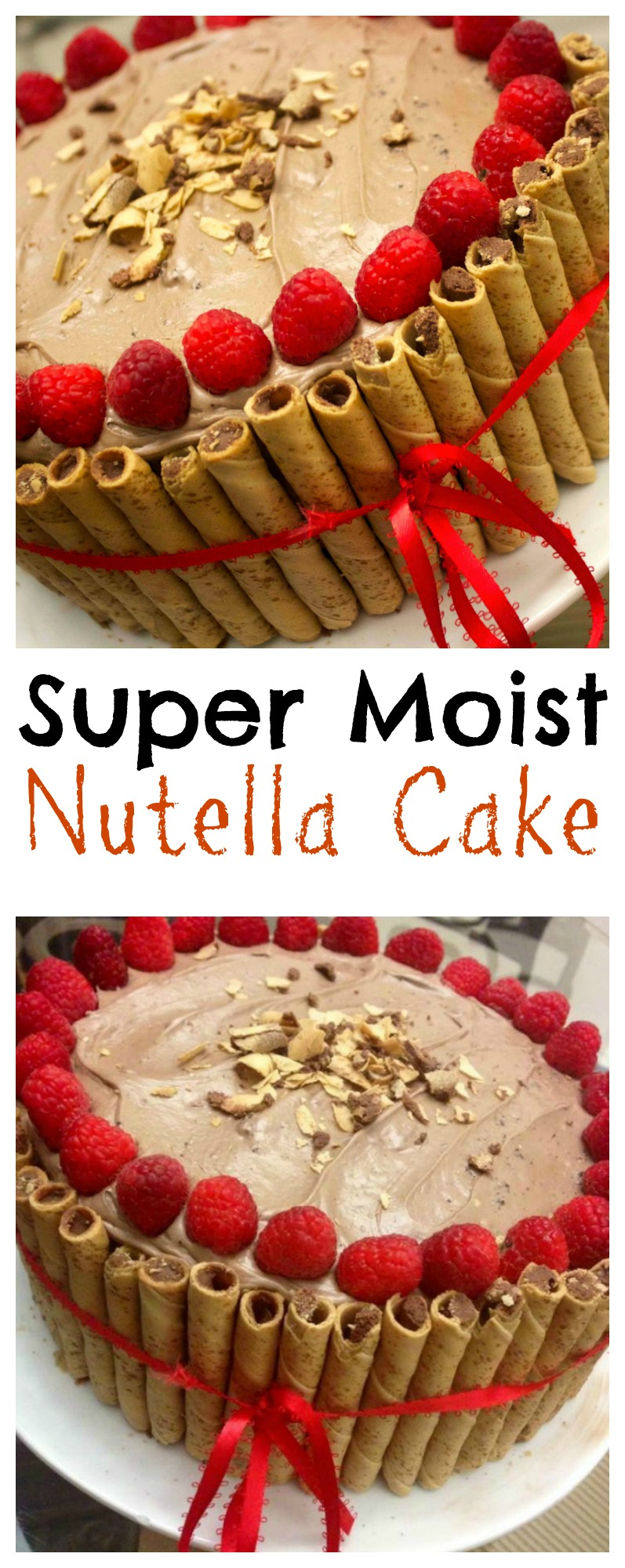 Super Moist Nutella Cake with Chocolate Hazelnut Frosting and Raspberries