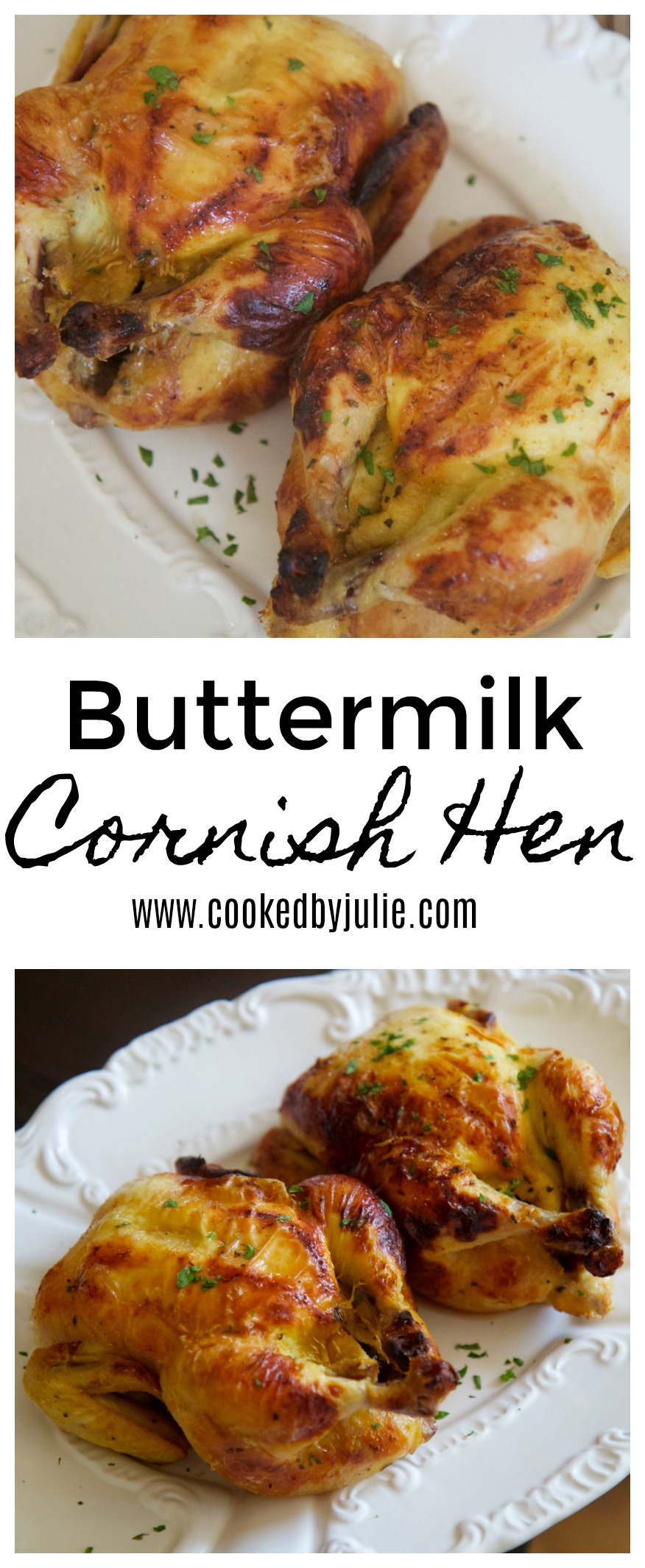 Buttermilk Cornish Game Hens are a moist flavorful meal for your family!