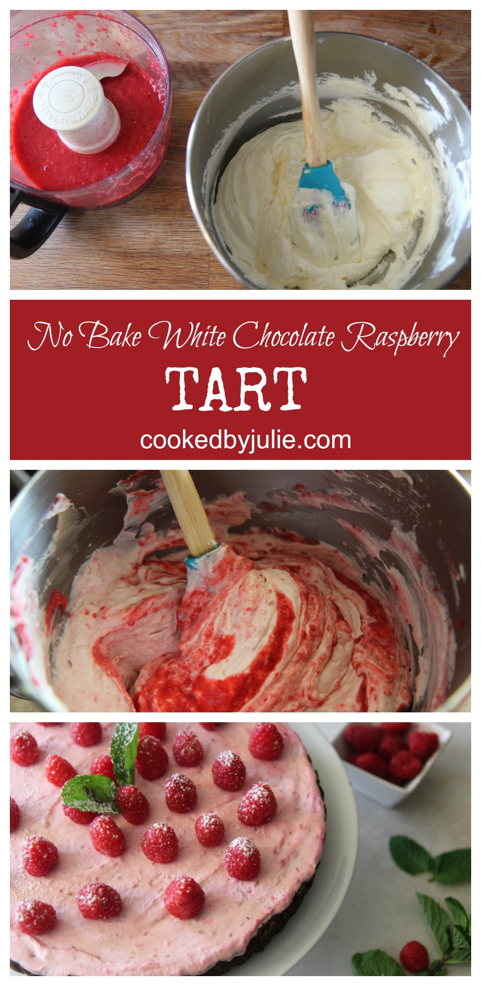 No Bake White Chocolate Raspberry Tart | Dessert Recipe from Cooked By Julie | Video Recipe