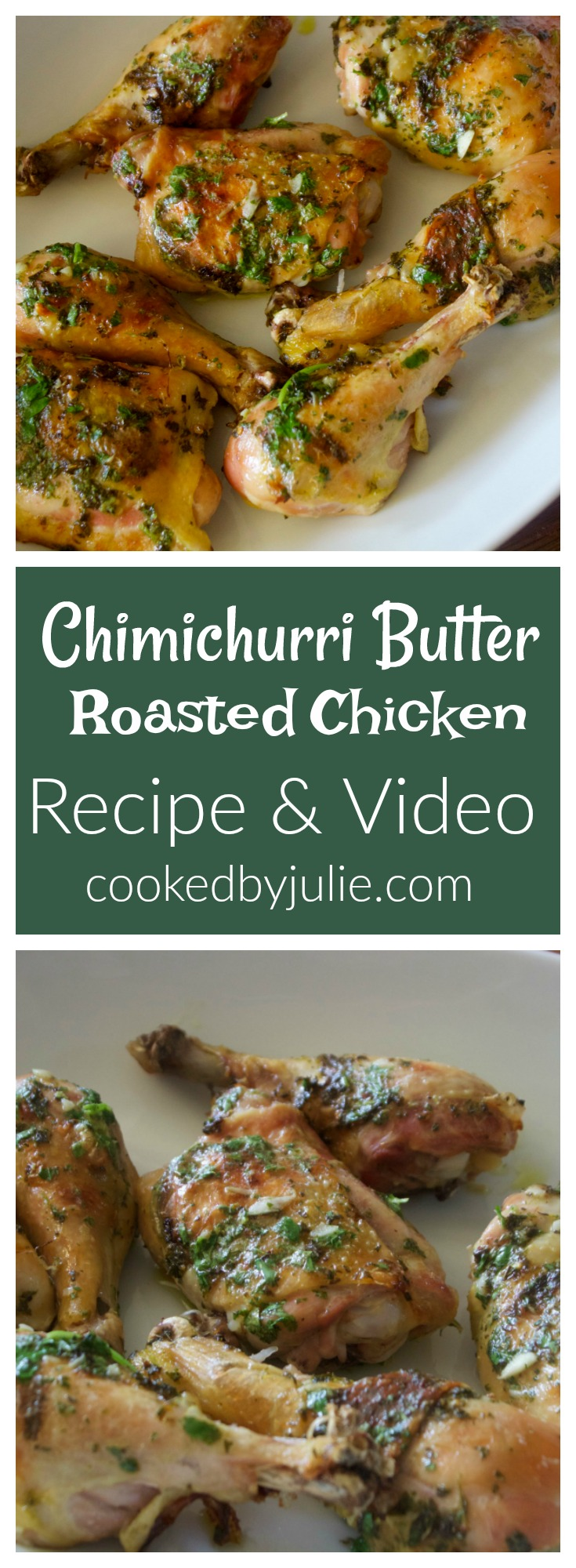 Chimichurri butter roasted chicken recipe with video.