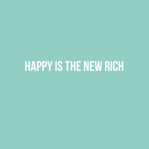 happy-is-new-rich-quote-why-how-much-income-salary-happiness-75000-usd-why