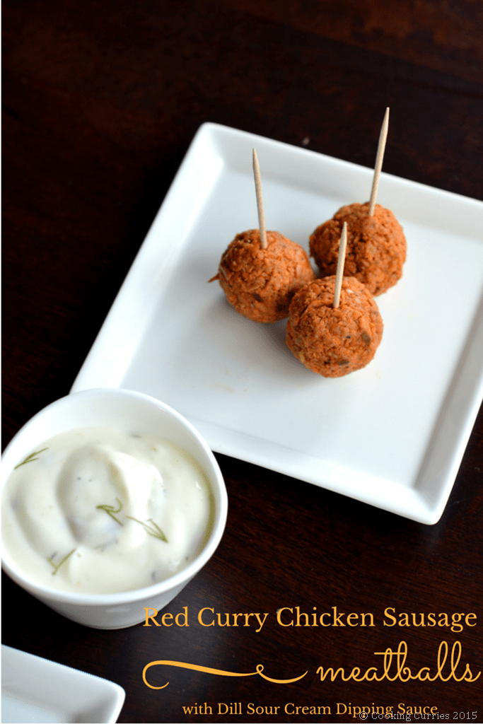 Red Curry Chicken Sausage Meatballs with Dill Sour Cream Dipping Sauce - Cooking Curries - Supoerbowl Game Day Snacks