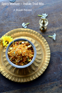 Spicy mixture ~ South Indian Trail mix | Diwali Recipe