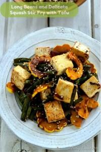 Long Beans and Delicata Squash Stir Fry with Tofu - Vegan   Gluten Free