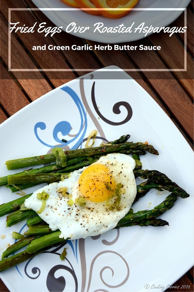 Fried Eggs Over Roasted Asparagus and Green Gaarlic Herb Sauce - A Spring Brunch Recipe - www.cookingcurries.com