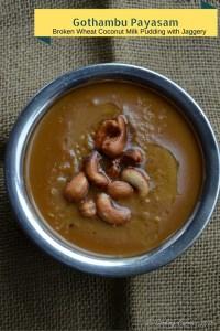 Gothambu Payasam ~ Gothumai Rawa (Rava) Payasam ~ Broken Wheat Coconut Milk Pudding sweetened with Jaggery
