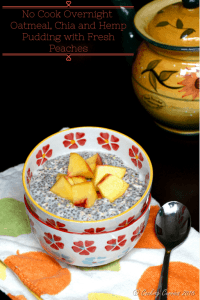 No Cook Overnight Oatmeal, Chia and Hemp Pudding with Fresh Peaches