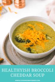 Healthyish Broccoli Cheddar Soup