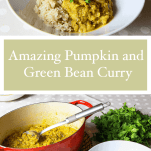 Amazing Pumpkin and Green Bean Curry - Pinterest Image