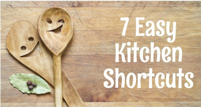 Easy Kitchen Shortcuts