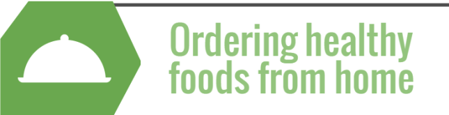 Ordering healthy foods from home