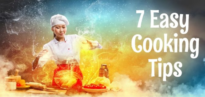 7 Easy Cooking Tips