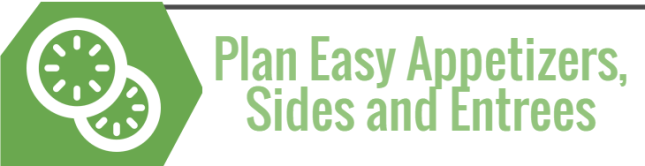 Plan Easy Appetizers, Sides and Entrees