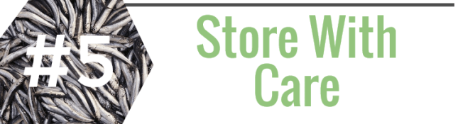 Store Fish With Care