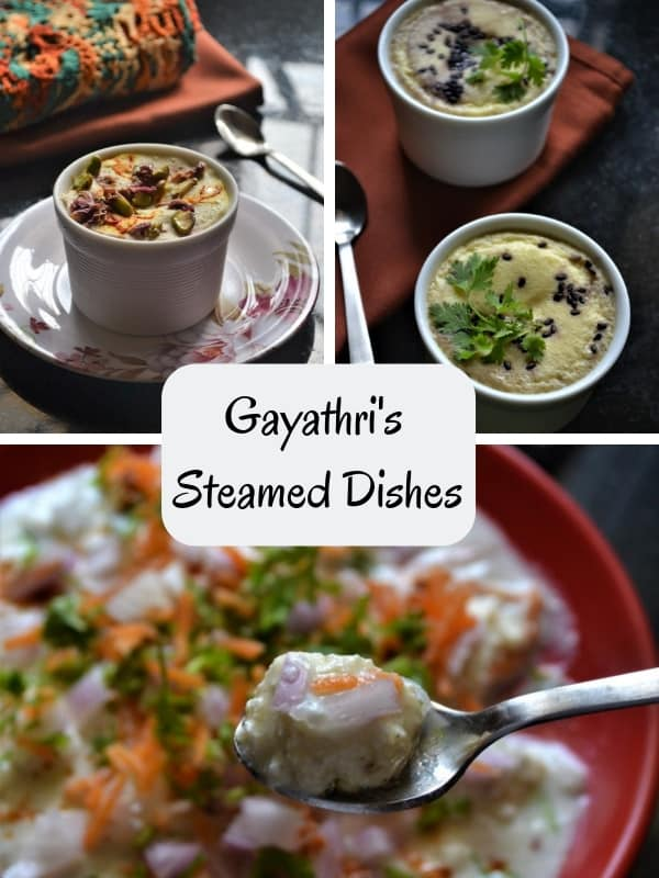 Gayathri's Steamed Dishes