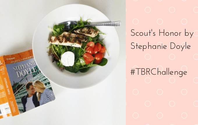 Scout's Honor paperback with green salad, tomatoes, goat cheese and chicken text says Scout's Honor by Stephanie Doyle #TBRChallenge