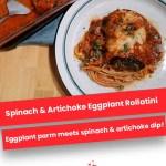 Spinach & Artichoke Eggplant Rollatini