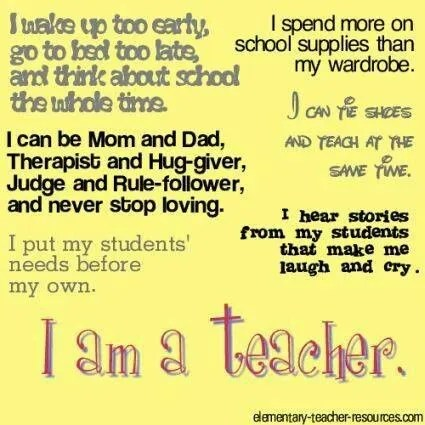 I am a teacher but even teachers get tired.