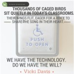 Let the Caged Birds Sing! Giving Special Needs Kids a Voice